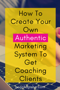 How To Create Your Own Authentic Marketing System To Get Coaching Clients Pinterest